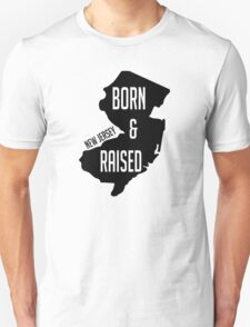 BORN AND RAISED NEW JERSEY T-Shirt