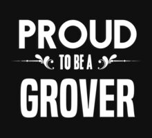 Proud to be a Grover. Show your pride if your last name or surname is Grover by mjones7778