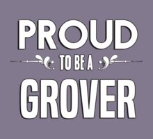 Proud to be a Grover. Show your pride if your last name or surname is Grover Kids Clothes