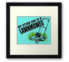 MY OTHER CAR IS A LAWNMOWER Framed Print