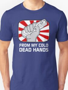 From my cold dead hands T-Shirt