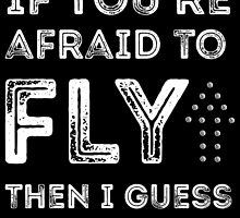 if you're afraid to fly (black) by youngkinderhook