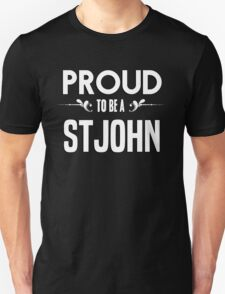 Proud to be a Stjohn. Show your pride if your last name or surname is Stjohn T-Shirt