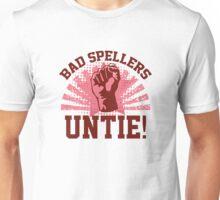 Bad Spellers Untie! Unisex T-Shirt
