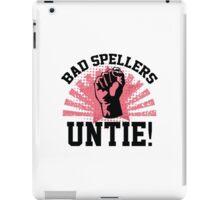 Bad Spellers Untie! iPad Case/Skin
