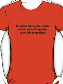 Cleaning House T-Shirt