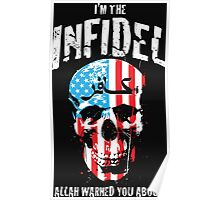 I'm the Infidel Allah warned you about Poster