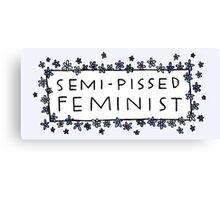 Semi-Pissed Feminist Canvas Print