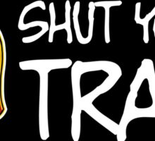 Shut Your Trap Sticker