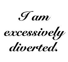Excessively Diverted - Pride and Prejudice Photographic Print