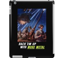 Back 'Em Up With More Metal  -- World War Two iPad Case/Skin