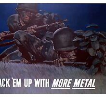 Back 'Em Up With More Metal -- WW2 by warishellstore