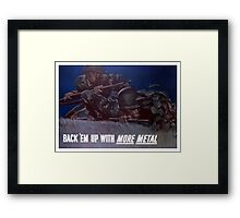 Back 'Em Up With More Metal -- WW2 Framed Print