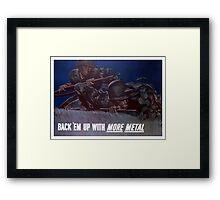 Back 'Em Up With More Metal -- WW2 Framed Print