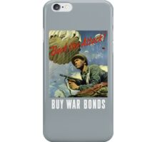 Back The Attack -- Buy War Bonds  iPhone Case/Skin