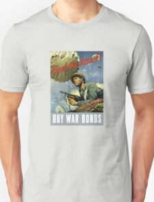 Back The Attack -- Buy War Bonds  T-Shirt