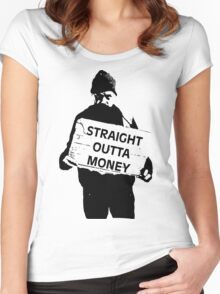 Straight Outta Money Women's Fitted Scoop T-Shirt