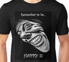 Remember to be Happy ~ The T Unisex T-Shirt