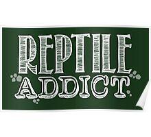 Reptile Addict (White Type) Poster