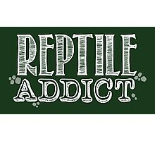 Reptile Addict (White Type) Photographic Print