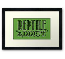 Reptile Addict (Black Type) Framed Print