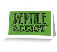 Reptile Addict (Black Type) Greeting Card