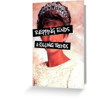 Repping ends and killing trends Greeting Card