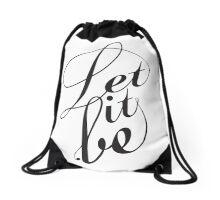 Let it be Drawstring Bag