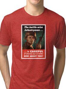 The Battle-Wise Infantryman Is Careful -- WWII Tri-blend T-Shirt