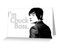 I'm Chuck Bass. Greeting Card