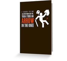 Arrow in the Knee Greeting Card