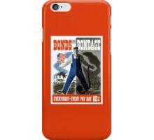 Bonds Or Bondage -- World War Two Propaganda iPhone Case/Skin