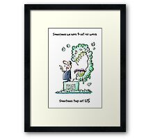 Sometimes Our Words Come Back To Eat Us Framed Print