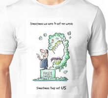 Sometimes Our Words Come Back To Eat Us Unisex T-Shirt