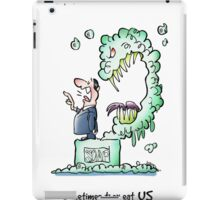 Sometimes Our Words Come Back To Eat Us iPad Case/Skin