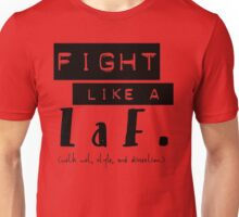 fight like a LaF. Unisex T-Shirt