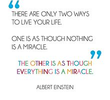 ALBERT EINSTEIN MIRACLE Quote  by mysooma