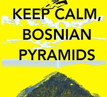 Keep Calm Tesla Bosnian Pyramids by Claritea