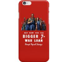 Buy Now For The Bigger 7th War Loan -- WWII iPhone Case/Skin