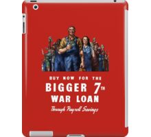 Buy Now For The Bigger 7th War Loan -- WWII iPad Case/Skin