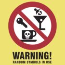 Warning: Random Symbols in area! by Andy Hook