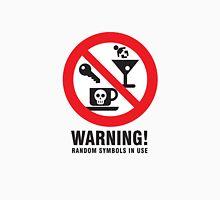 Warning: Random Symbols in area! Unisex T-Shirt