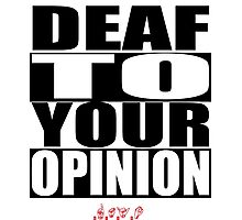 Deaf To Your Opinion Photographic Print