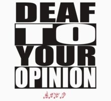 Deaf To Your Opinion Kids Tee
