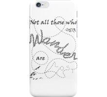 Those Who Wander iPhone Case/Skin