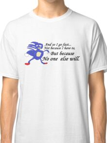 So I Go Fast - Sanic Classic T-Shirt