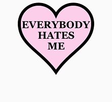 Everybody Hates Me Unisex T-Shirt