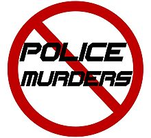 STOP POLICE MURDERS Photographic Print