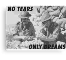 NO TEARS, ONLY DREAMS Canvas Print