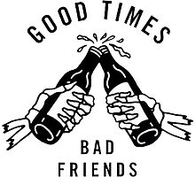 Good Times, Bad Friends Photographic Print